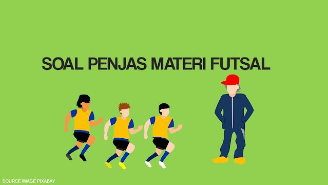 Soal Futsal Pilihan Ganda Berserta Jawabannya