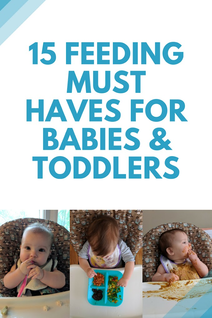 15 Feeding Must Haves For Babies & Toddlers