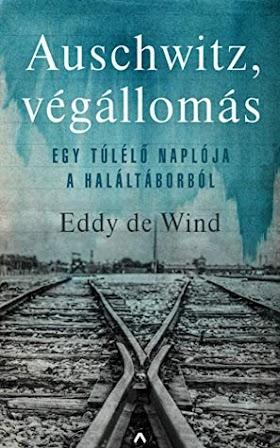 Eddy de Wind - Auschwitz, végállomás