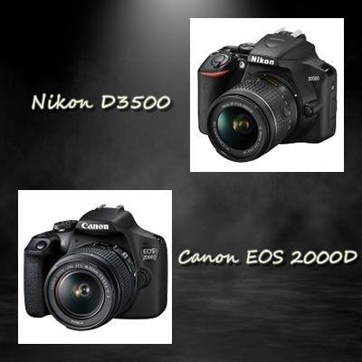 Comparativa de Cámaras Reflex : Nikon D3500 vs Canon EOS 2000D