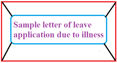Sample letter of leave application due to illness letter formats sample letter of leave application due to illness or urgent work in home spiritdancerdesigns Choice Image