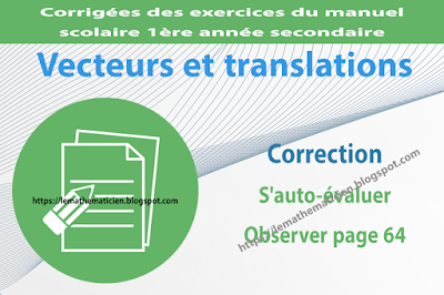 Correction - S'auto-évaluer Observer page 64 - Vecteurs et translations