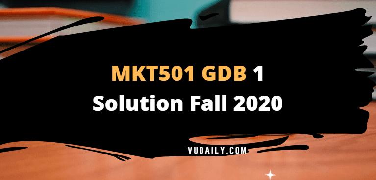 MKT501 GDB 1 Solution Fall 2020