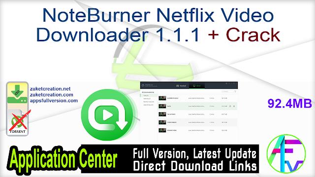 NoteBurner Netflix Video Downloader 1.1.1 + Crack