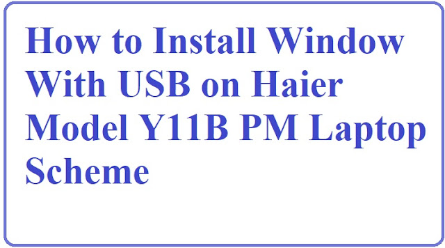 How to Install Window On PM Laptop Haier Y11B laptop  With Bootable USB  Bootable button on keyboard