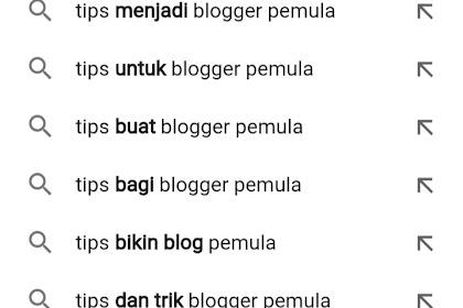 Tips blogger pemula agar postingan muncul di pencarian google