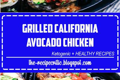 Grilled California Avocado Chicken
