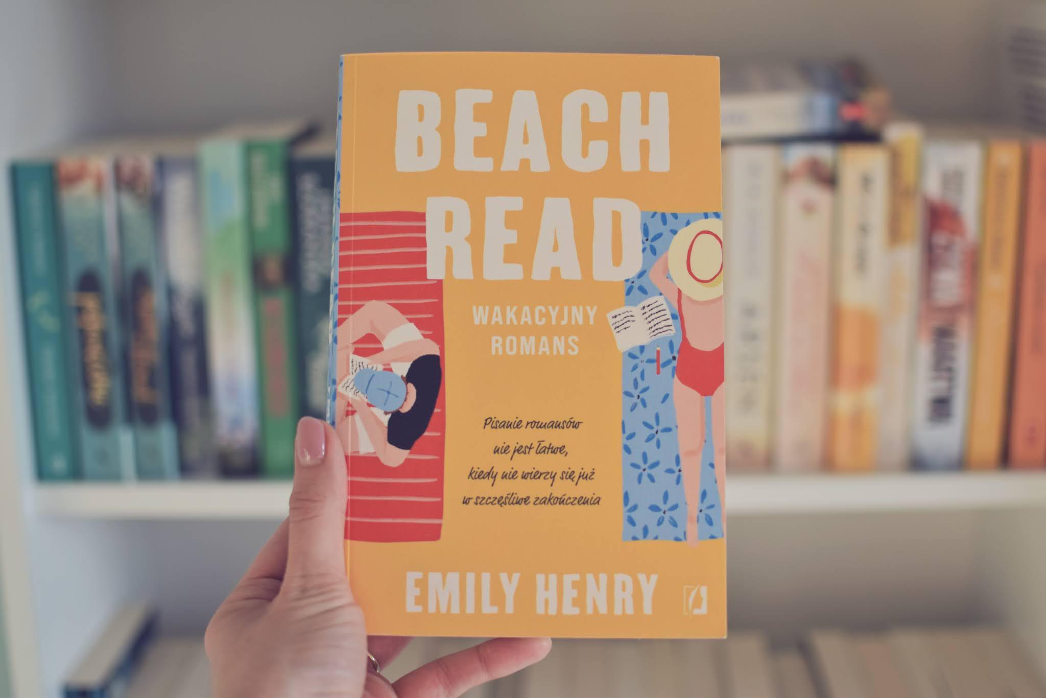 romans,EmilyHenry,lato,autorzyksiążek,recenzja,opowiadanie,WydawnictwoKobiece,śmierćrodzica,BeachRead,morze,