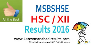 Maharashtra HSC Result 2016, MAH Class 12 Results 2016, MAH HSC 2016 Results, Maharashtra Board HSC Result 2016, MSBSHSE, XIIth Class Results 2016 mahresults.nic.in