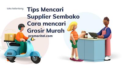 Tips Mencari Supplier Sembako Cara mencari Grosir Murah