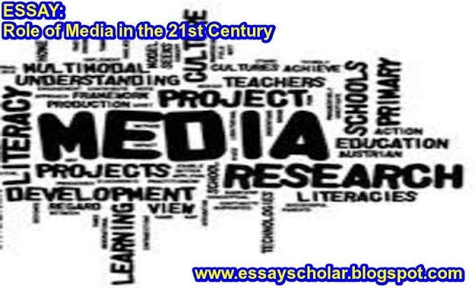 Role of Media in the 21st Century | Complete Essay with Outline | EssayScholar