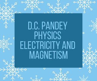 D.C. Pandey Physics Electricity And Magnetism