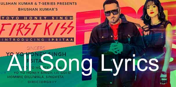 First Kiss Song By Yo Yo Honey Singh Lyrics