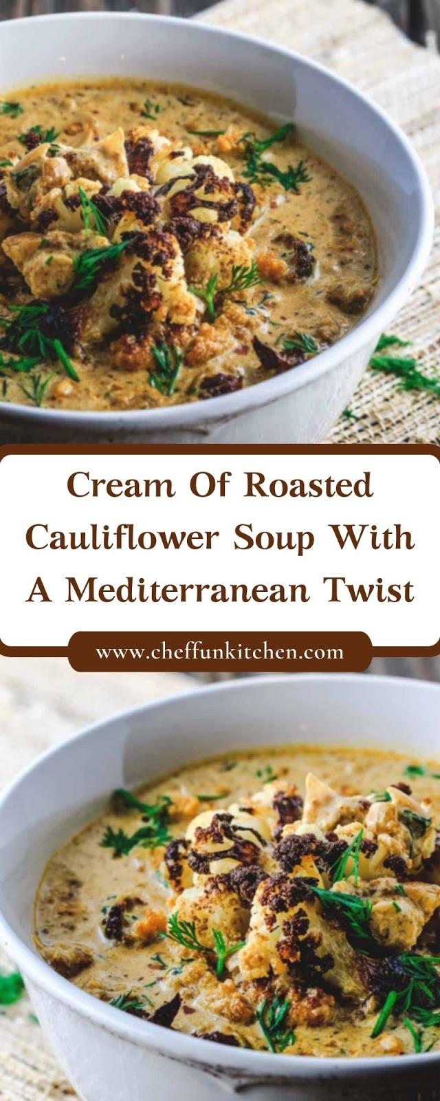 Cream Of Roasted Cauliflower Soup With A Mediterranean Twist