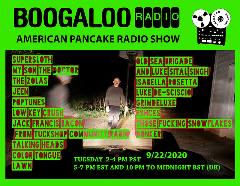 American Pancake Radio Show on Boogaloo Radio out of London 9/22/2020 - Would love if you join the indie party