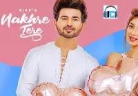 Nakhre Tere Lyrics | Nikk Mp3 Song Download