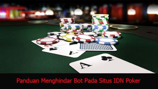 Panduan Menghindar Bot Pada Situs IDN Poker