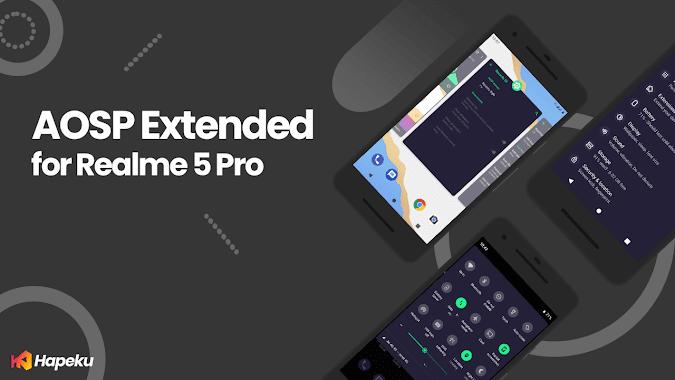 ROM AOSP Extended 7.1 Realme 5 Pro ( RMX1971 )