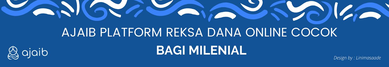 Ajaib Platform Reksa Dana Online Cocok Bagi Milenial