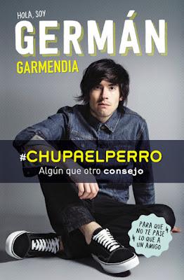 LIBRO - #Chupaelperro  Germán Garmendia | HolaSoyGerman   (Alfaguara - Mayo 2016)  YOUTUBER - JUVENIL - HUMOR  Edición papel & digital ebook kindle   Comprar en Amazon España