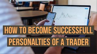 Successfull Trader , Become Trader, Trader ,Being Trader