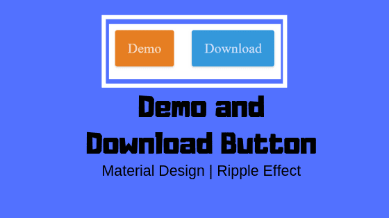 Demo and Download Button For Blogger | Material Design