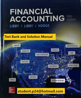 Financial Accounting 10th Edition By Robert Libby and Patricia Libby and Frank Hodge © 2020 Test Bank and Solutions Manual