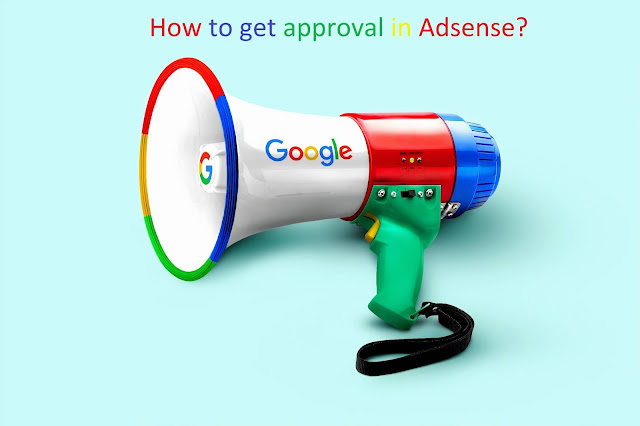 How to get approval in Adsense?