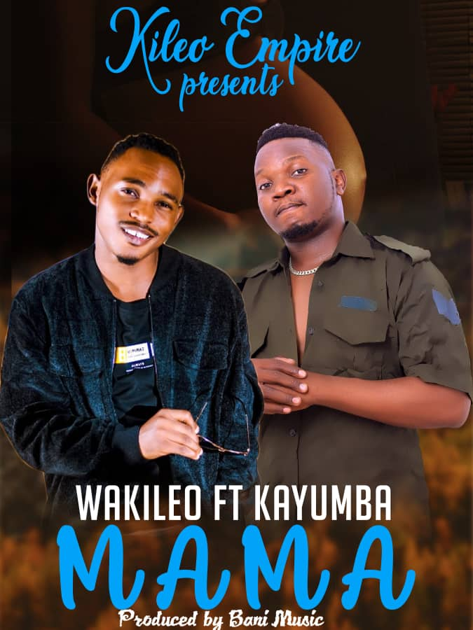 AUDIO | Wakileo ft Kayumba - MAMA [Download New MP3]