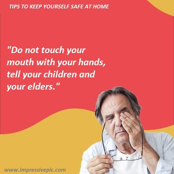 Do not touch your mouth with your hands