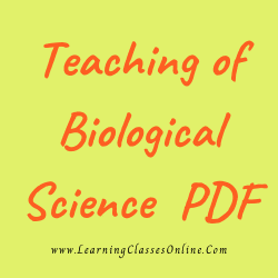 Teaching of Biological Science PDF download free in English Medium Language for B.Ed and all courses students, college, universities, and teachers
