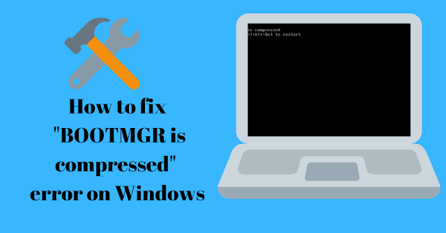 "How to fix ""Bootmgr is compressed"" error on Windows in 2 munites"