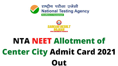 NTA NEET Allotment of Center City Admit Card 2021 Out