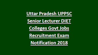 Uttar Pradesh UPPSC Senior Lecturer DIET Colleges Govt Jobs Recruitment Exam Notification 2018