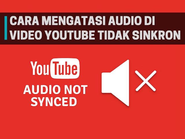 Cara Mengatasi Audio YouTube Tidak Sinkron di Android