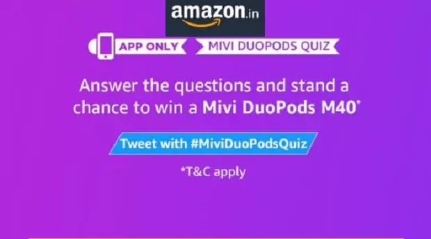 अमेजन मिवी क्विज: Amazon Mivi Duopods Quiz Answers-Win Mivi Duopods M40