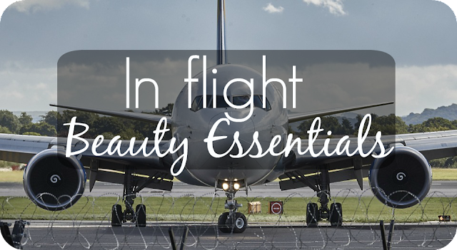 in flight beauty essentials you won't want to miss