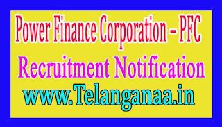 Power Finance Corporation – PFC Recruitment Notification  2017