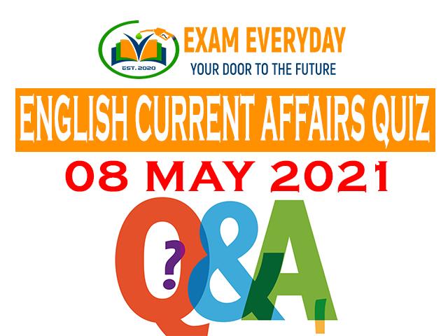 Current Affairs Quiz 08 May 2021