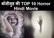 ye hai bollywood ki top 10 sabse khatarnak horror hindi movie