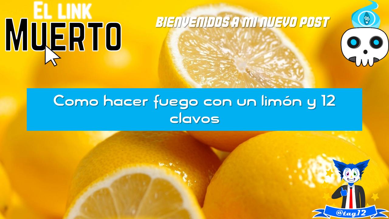 Haz fuego con un limon y 12 clavos