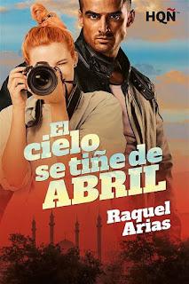 El cielo se tiñe de abril | Raquel Arias | Harlequín HQÑ