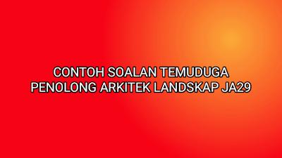 Contoh Soalan Temuduga Penolong Arkitek Landskap JA29 2020