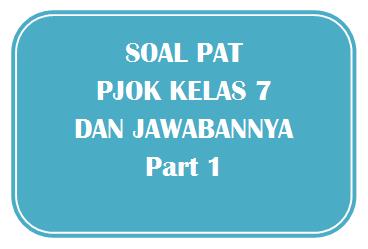 100+ Soal PAT PJOK Kelas 7 dan Kunci Jawabannya I Part 1