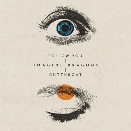 <img source='pic.gif' alt='Cover of Imagine Dragon's new singles: Follow You and Cutthroat' />