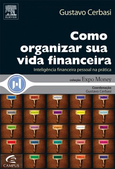 Como Organizar Sua Vida Financeira - Gustavo Cerbasi Download Grátis