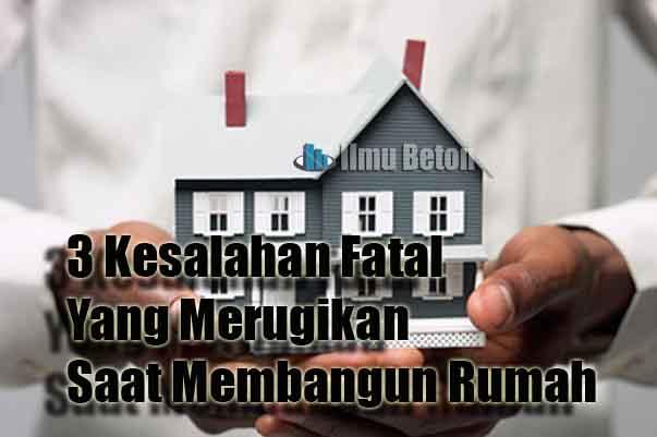 Awas, Ini Dia 3 Kesalahan Fatal yang Merugikan Saat Membangun Rumah! Jangan Sampai Anda Melakukannya!
