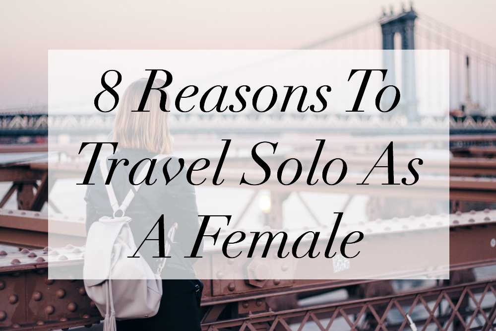 reasons to travel solo as a female