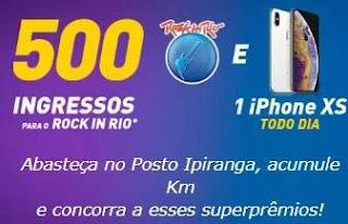 Promoção Ipiranga Ingressos Rock in Rio 2019 e iPhone XS Todo Dia - Km de Vantagens