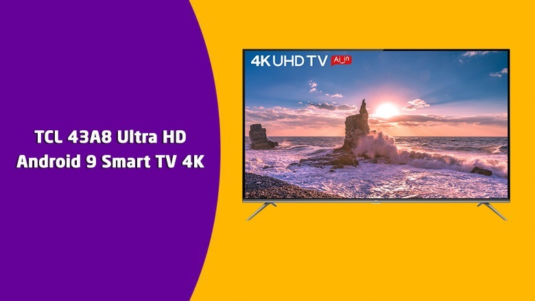 TCL 43A8 Ultra HD Android 9.0 Smart TV 4K